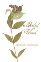 A Peeled Wand: Selected Poems of Anne Szumigalski