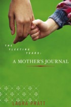 The Fleeting Years: A Mother's Journal