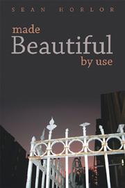 Made Beautiful by Use
