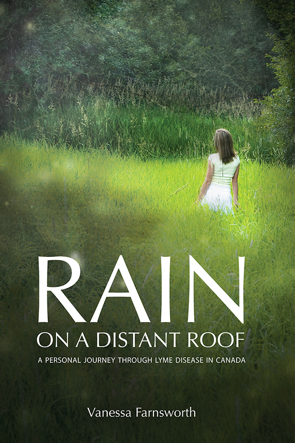 Rain on a Distant Roof: A Personal Journey Through Lyme Disease in Canada